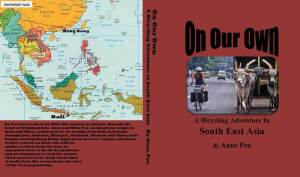 On Our Own A Bicycling Adventure in South East Asia